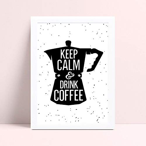 Quadro com moldura keep calm drink coffee cantinho do café