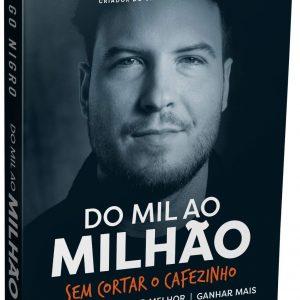 Do Mil ao Milhão. Sem Cortar o Cafezinho. (Português)