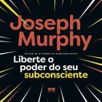 Liberte o poder do seu subconsciente (Português)